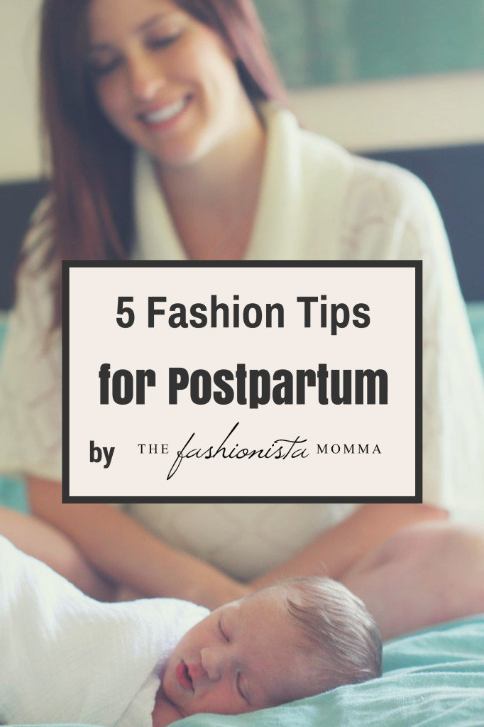 5 Fashion Tips for Postpartum