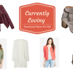 Currently Loving: Transitional Pieces For Fall