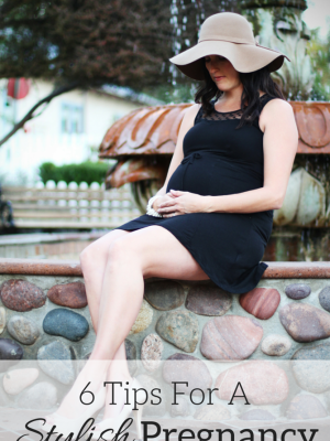 6 Tips For A Stylish Pregnancy