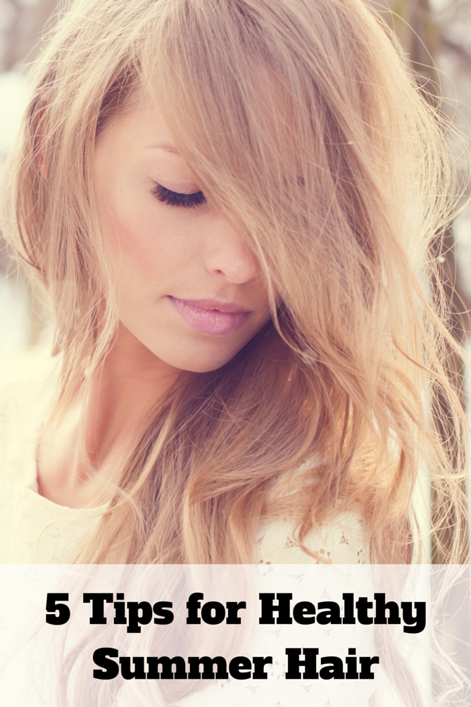 5 Tips for Healthy Summer Hair