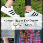 4 Must-Haves For Every Stylish Mom