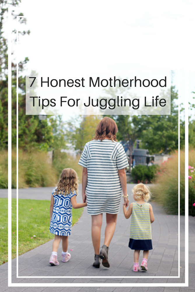 7 honest motherhood tips for juggling life.