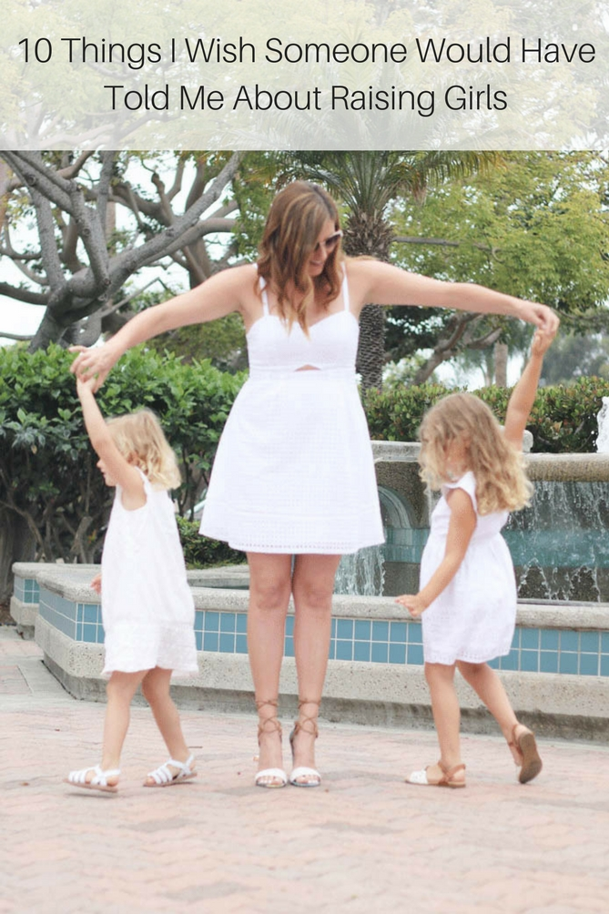 10 things I wish someone would have told me about raising girls featured by popular Los Angeles lifestyle blogger, The Fashionista Momma