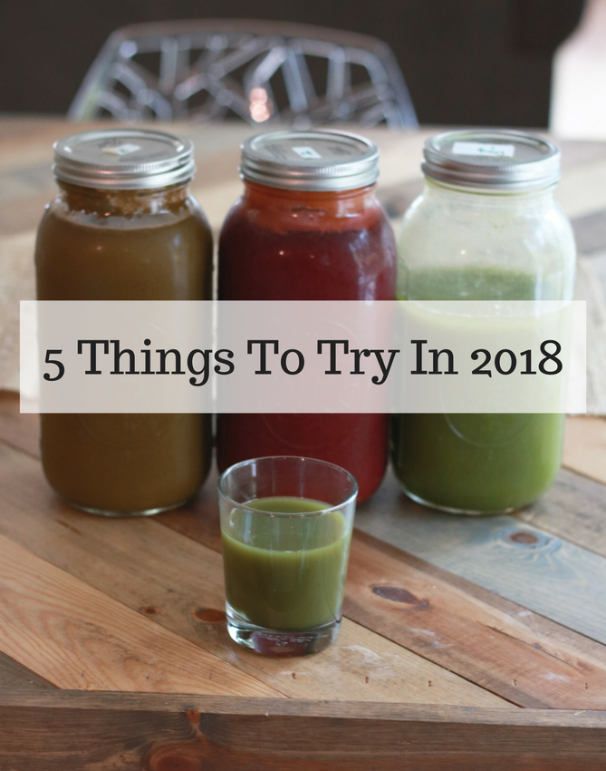 5 Things To Try In 2018