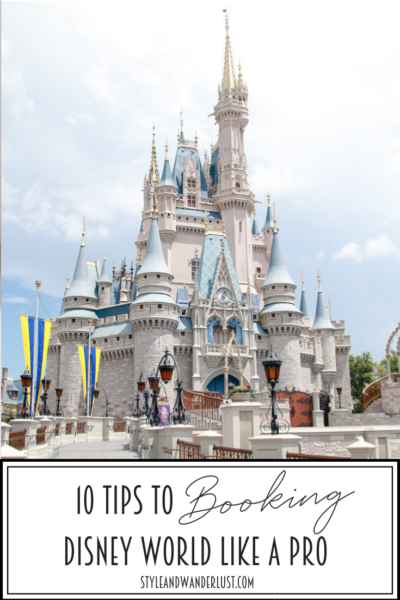 10 Tips To Booking Disney World Like A Pro featured by Popular US Travel Blogger, Style & Wanderlust.