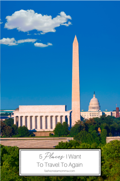 5 Places I Want To Travel To Again, featured by Popular Family Travel Blogger, The Fashionista Momma; photo of DC Skyline.